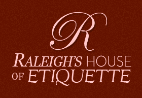 Raleigh's House of Etiquette